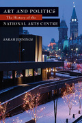 Art and Politics: The History of the National Arts Centre