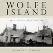 Wolfe Island: A Legacy in Stone