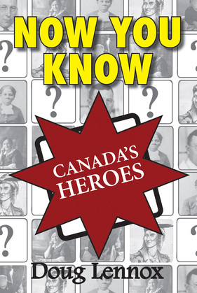Now You Know Canada's Heroes