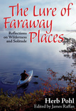 The Lure of Faraway Places: Reflections on Wilderness and Solitude