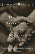 The Short Sweet Dream of Eduardo Gutierrez