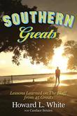 SOUTHERN GREATS:  LESSONS OF LOVE AND LIFE LEARNED ON THE BLUFF