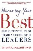 Becoming Your Best: The 12 Principles of Highly Successful Leaders