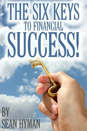 The Six Keys to Financial Success!