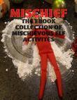 Mischief - The Ebook Collection of Mischievous Elf Activites