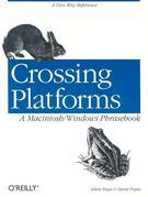 Crossing Platforms A Macintosh/Windows Phrasebook: A Dictionary for Strangers in a Strange Land