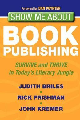 Show Me About Book Publishing: Survive and Thrive in Today's Library Jungle
