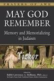 May God Remember: Memory and Memorializing in Judaism-Yizkor
