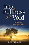 Into the Fullness of the Void: A Spiritual Autobiography