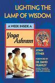 Lighting the Lamp of Wisdom: A Week Inside a Yoga Ashram