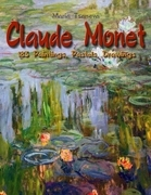 Claude Monet: 183 Paintings, Pastels, Drawings