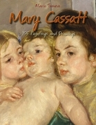 Mary Cassatt: 155 Paintings and Drawings