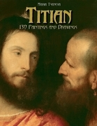 Titian: 130 Paintings and Drawings