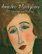 Amedeo Modigliani: 122 Paintings and Drawings