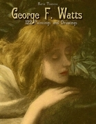 George F. Watts: 122 Paintings and Drawings