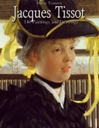 Jacques Tissot: 140 Paintings and Drawings