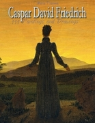 Caspar David Friedrich: 111 Paintings and Drawings