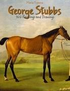 George Stubbs: 102 Paintings and Drawings