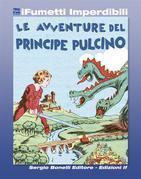 Le avventure del Principe Pulcino (iFumetti Imperdibili)