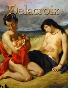 Delacroix: 151 Paintings and Drawings