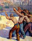 Maximilien Luce: 129 Paintings and Drawings