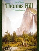 Thomas Hill: 92 Masterpieces