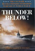 Thunder Below!: The USS *Barb* Revolutionizes Submarine Warfare in World War II