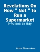 """Revelations On How """" Not """" to Run a Supermarket"""