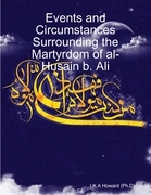 Events and Circumstances Surrounding the Martyrdom of Al-Husain B. Ali