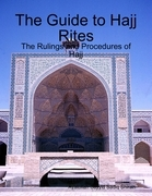 The Guide to Hajj Rites - The Rulings and Procedures of Hajj