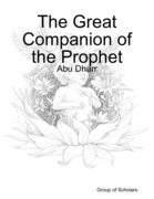The Great Companion of the Prophet: Abu Dharr