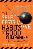 Self-Destructive Habits of Good Companies, The: ...And How to Break Them