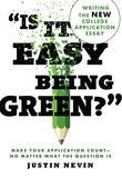 """Is It Easy Being Green?"": Writing the New College Application Essay"