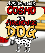 Audrey Meets Cosmo the Firehouse Dog