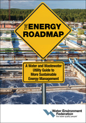 The Energy Roadmap: A Water and Wastewater Utility Guide to More Sustainable Energy Management