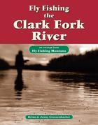 Fly Fishing the Clark Fork River: An Excerpt from Fly Fishing Montana