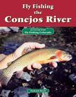Fly Fishing the Conejos River: An Excerpt from Fly Fishing Colorado