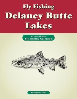 Fly Fishing Delaney Butte Lakes: An Excerpt from Fly Fishing Colorado