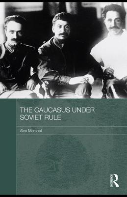 The Caucasus Under Soviet Rule