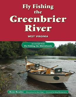 Fly Fishing the Greenbrier River, West Virginia: An Excerpt from Fly Fishing the Mid-Atlantic
