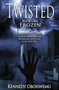 Twisted, Book One: Frozen