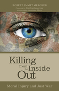 Killing from the Inside Out: Moral Injury and Just War