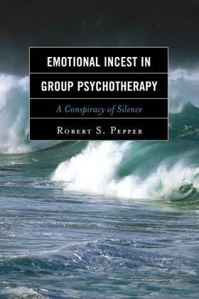 Emotional Incest in Group Psychotherapy: A Conspiracy of Silence