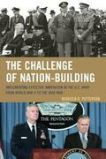 The Challenge of Nation-Building: Implementing Effective Innovation in the U.S. Army from World War II to the Iraq War