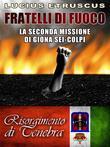 Fratelli di fuoco (Giona Sei-Colpi 2)
