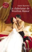La Chatelaine de Woolton Manor (Harlequin Les Historiques)