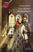 Les Noces Ecossaises (Harlequin Les Historiques)