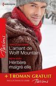 L'amant de Wolff Mountain - Héritière malgré elle - Attraction secrète: (promotion)