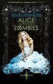 Alice au pays des Zombies: T1 - Chroniques de Zombieland