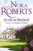Un Ete Au Maryland: Les Chaines Du Passe: T3 - Le Destin Des McKade